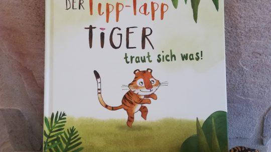 Philippa Leathers, Der Tipp- Tapp Tiger traut sich was