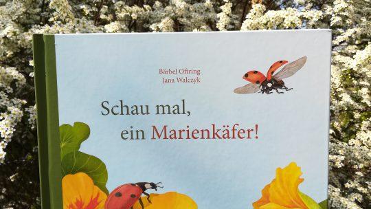 """Schau mal, ein Marienkäfer!"" – Bärbel Oftring/Jana Walczyk"