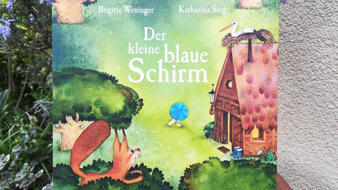 """""""Der kleine blaue Schirm"""" – Brigitte Weninger, Katharina Sieg"""
