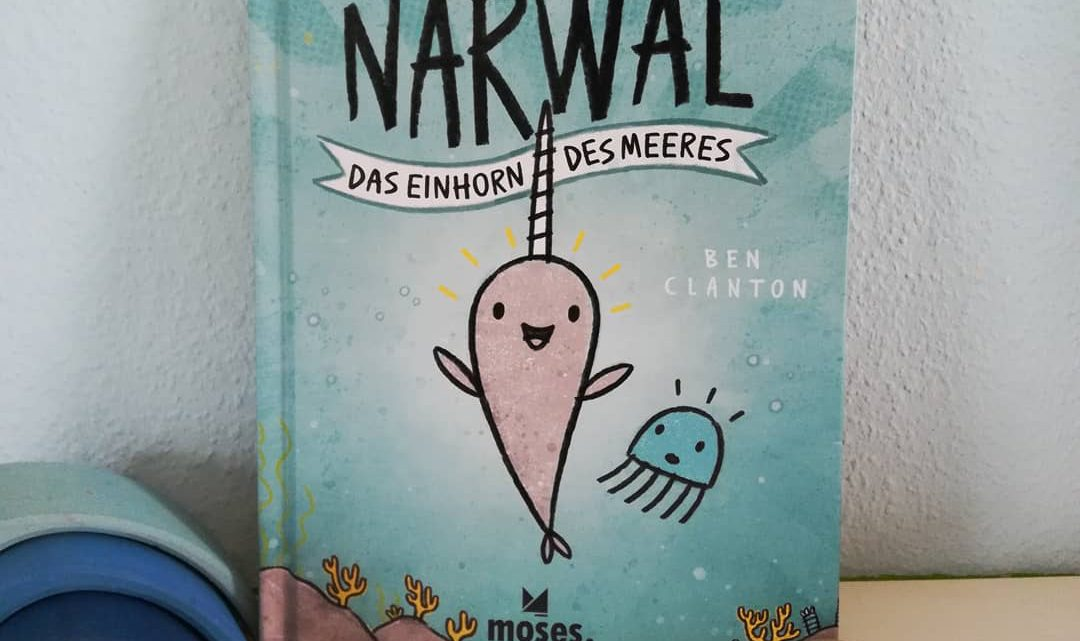 """""""Narwal und Jelly. Narwal. Das Einhorn des Meeres"""" – Ben Clanton"""