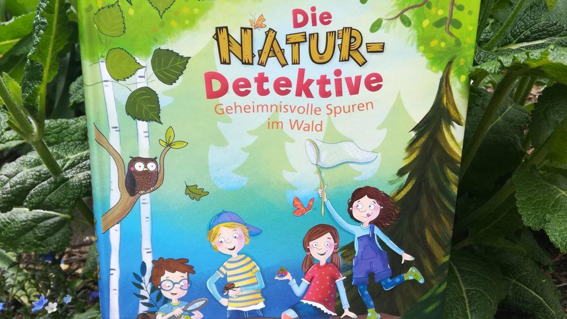 Die Naturdetektive. Geheimnisvolle Spuren im Wald – Fabian Lenk, Sabine Sauter