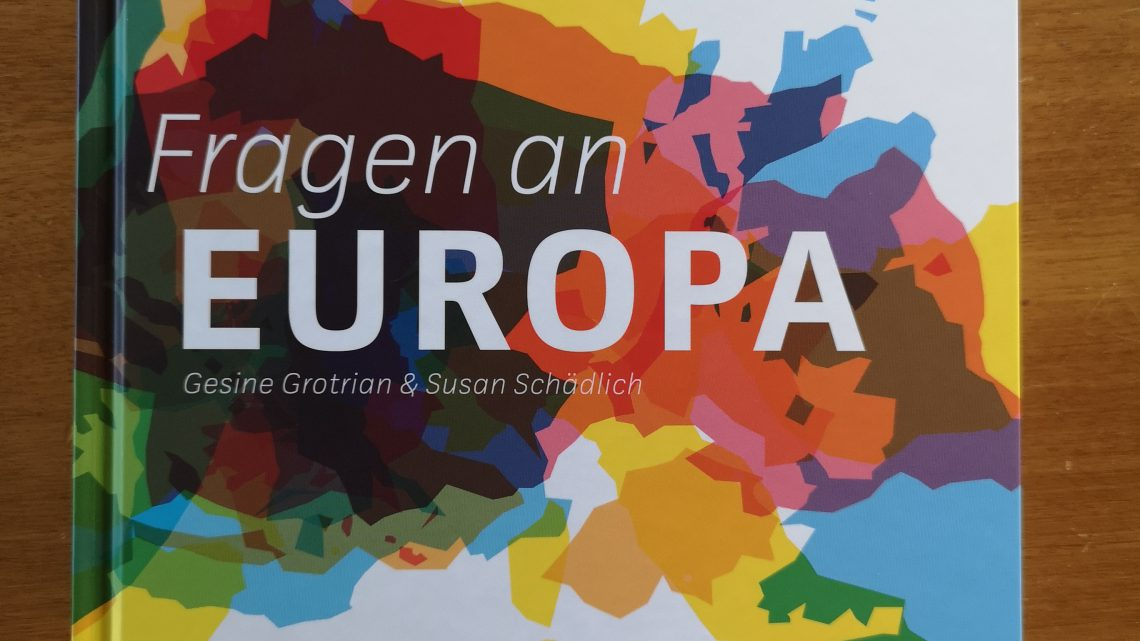 Fragen an Europa – Gesine Grotrian und Susanne Schädlich