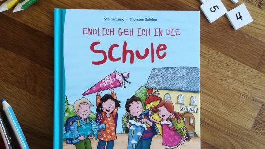 """Bücher für den Schulanfang 1: """"Endlich gehe ich in die Schule"""" – S. Cuno, T. Saleina"""