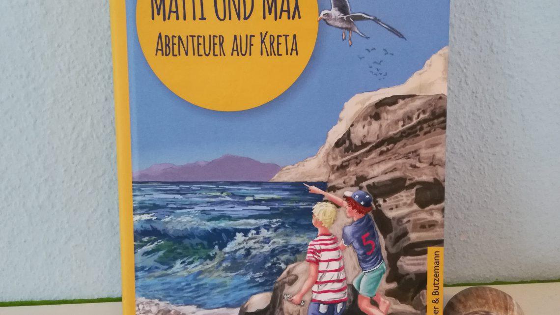"""Kinderbücher für den Urlaub 4: """"Matti und Max. Abenteuer auf Kreta"""" – Sandra Lehmann"""