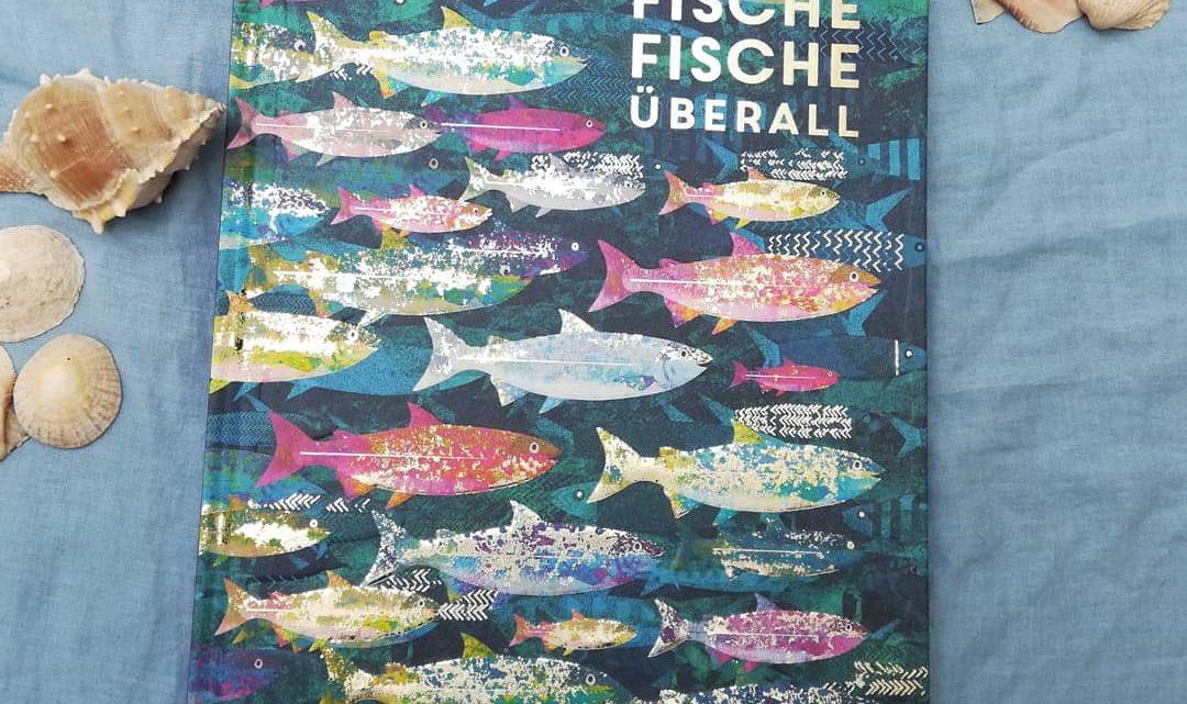 """""""Fische Fische überall"""" – Britta Teckentrup"""