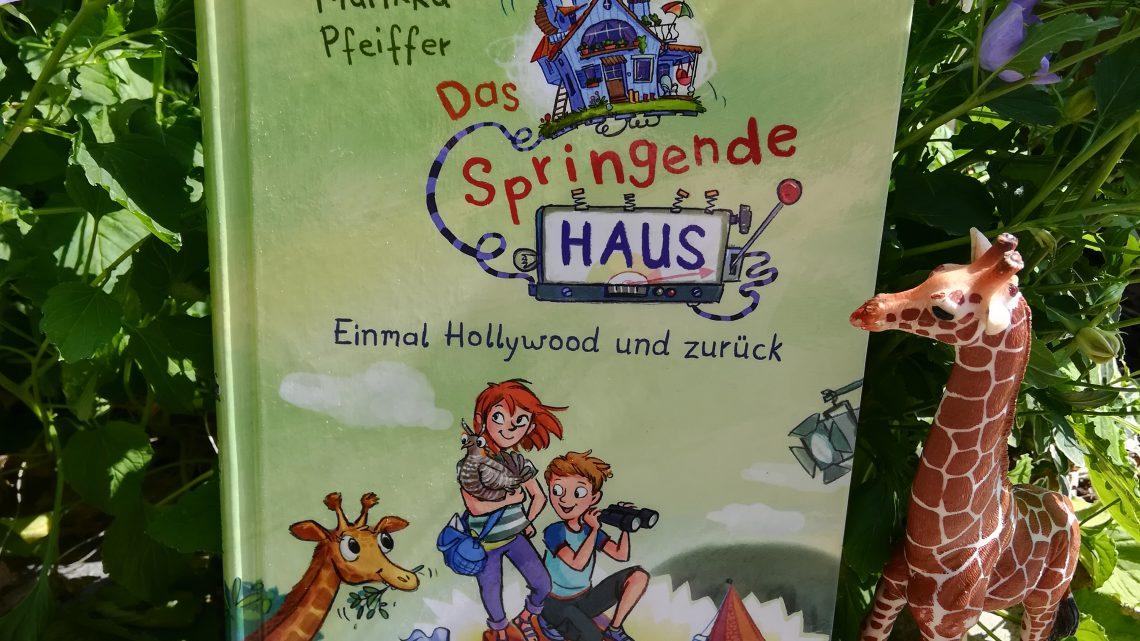 """Kinderbücher für die Ferien: """"Das springende Haus. Einmal Hollywood und zurück"""" – Marikka Pfeiffer"""