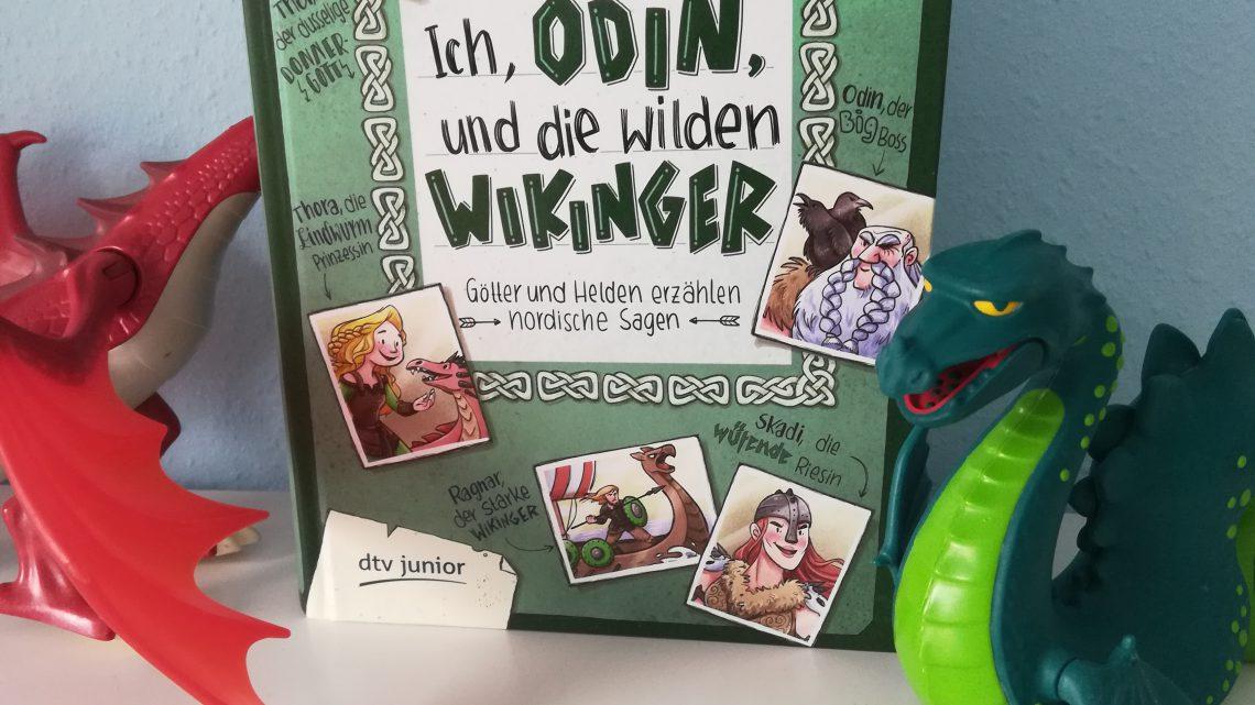 """""""Ich, Odin, und die wilden Wikinger. Götter und Helden erzählen nordische Sagen"""" – Frank Schwieger, Ramona Wultschner"""