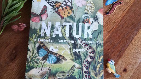 """Mitmachbuch für die Ferien: """"Natur. Entdecken, Verstehen, Mitmachen"""""""