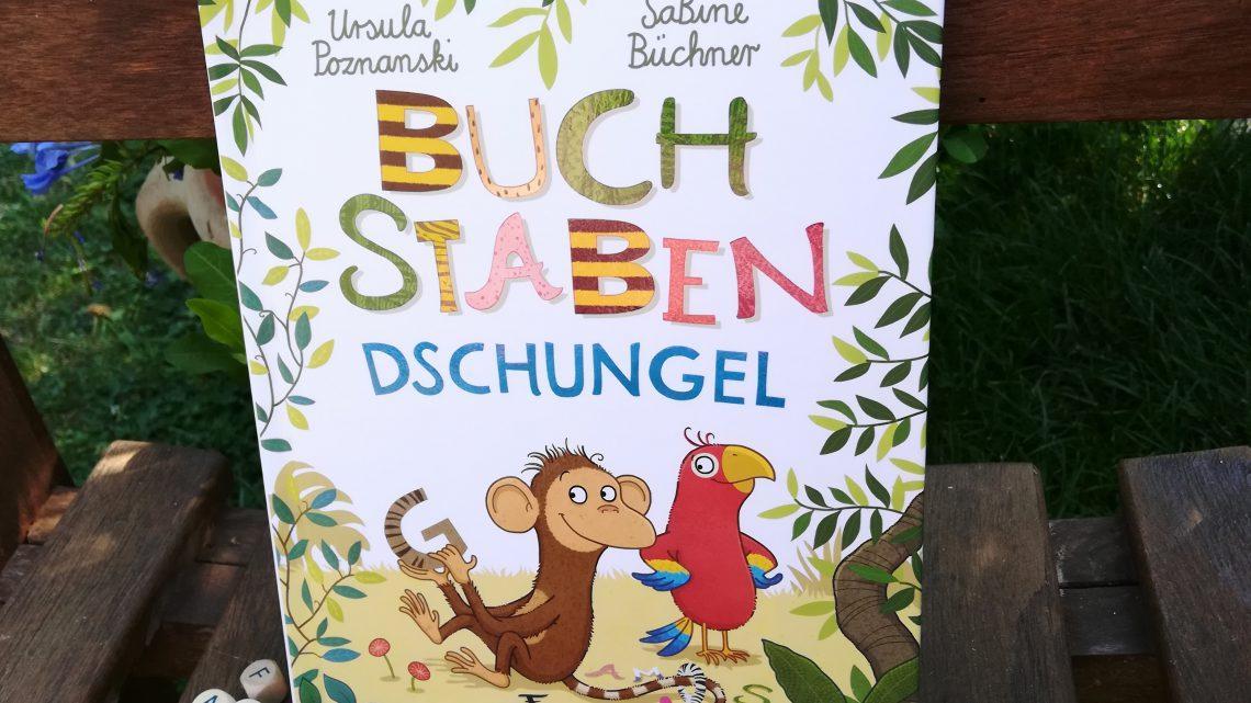"""Bücher für den Schulanfang: """"Buchstabendschungel"""" – Ursula Poznanski, SaBine Büchner"""