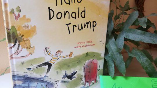 """Wie löst man Konflikte? """"Hallo Donald Trump"""" – Sophie Siers, Anne Villeneuve"""