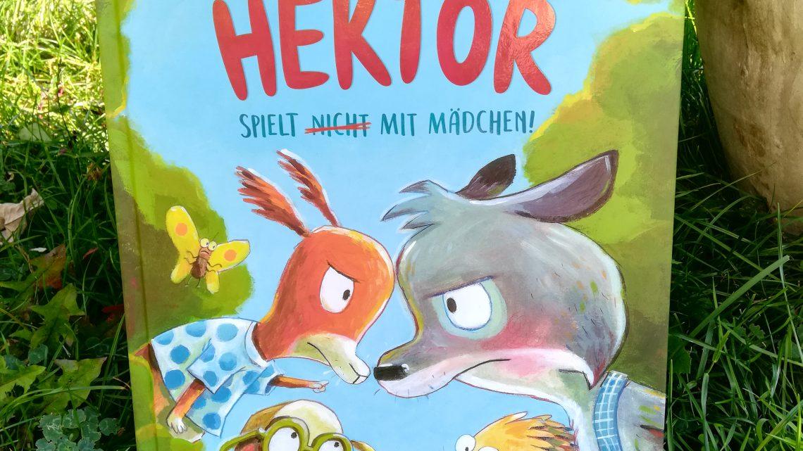 """Spiele nur für Jungs? Nur für Mädchen? Nein, alles für alle! """"Hektor spielt (nicht) mit Mädchen"""" – Anne Ameling, Günther Jakobs"""