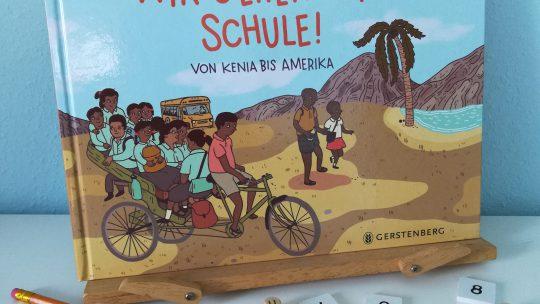 """Schulwege aus aller Welt: """"Wir gehen zur Schule. Von Kenia bis Amerika"""" – Lena Schaffer"""