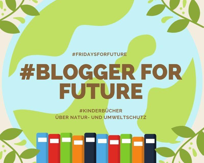 Blogger for Future: Kinderbücher über Umweltschutz, Klimawandel und Nachhaltigkeit