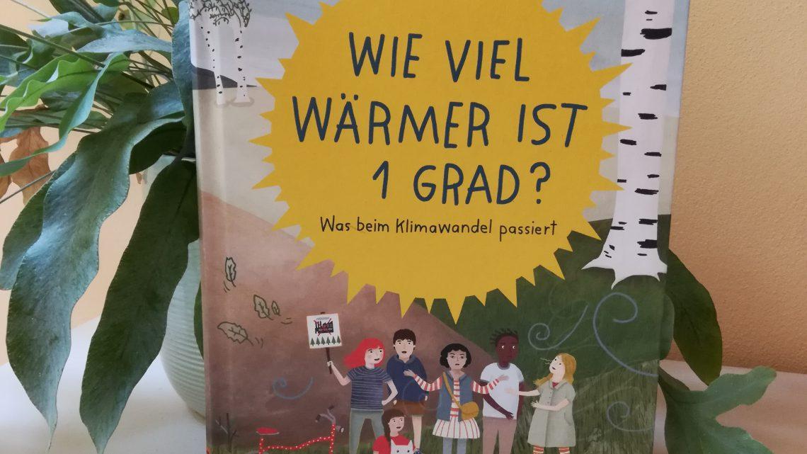"""Blogger for Future: """"Wie viel wärmer ist 1 Grad? Was beim Klimawandel passiert"""" – K. Scharmacher–Schreiber, S. Marian"""