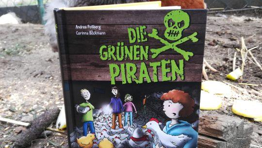 """Blogger for Future: """"Die grünen Piraten. Krumme Tour auf dem Hühnerhof"""" – Andrea Poßberg, Corinna Böckmann"""