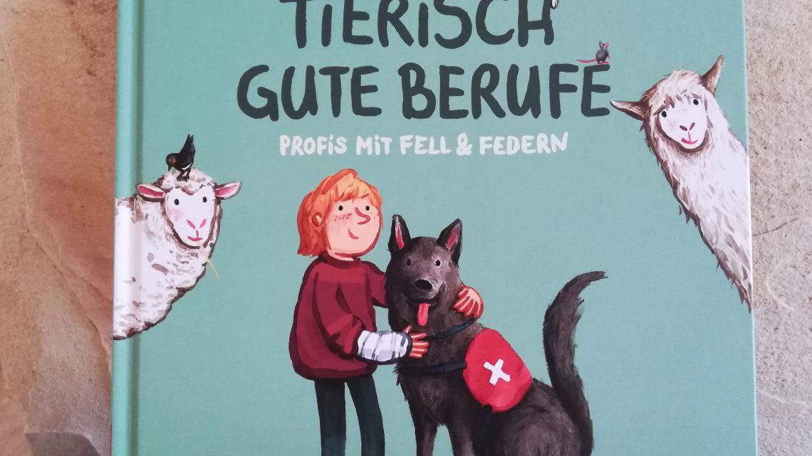 """Tierisch gute Berufe. Profis mit Fell & Federn"" – Kristina Dumas, Ina Worms"