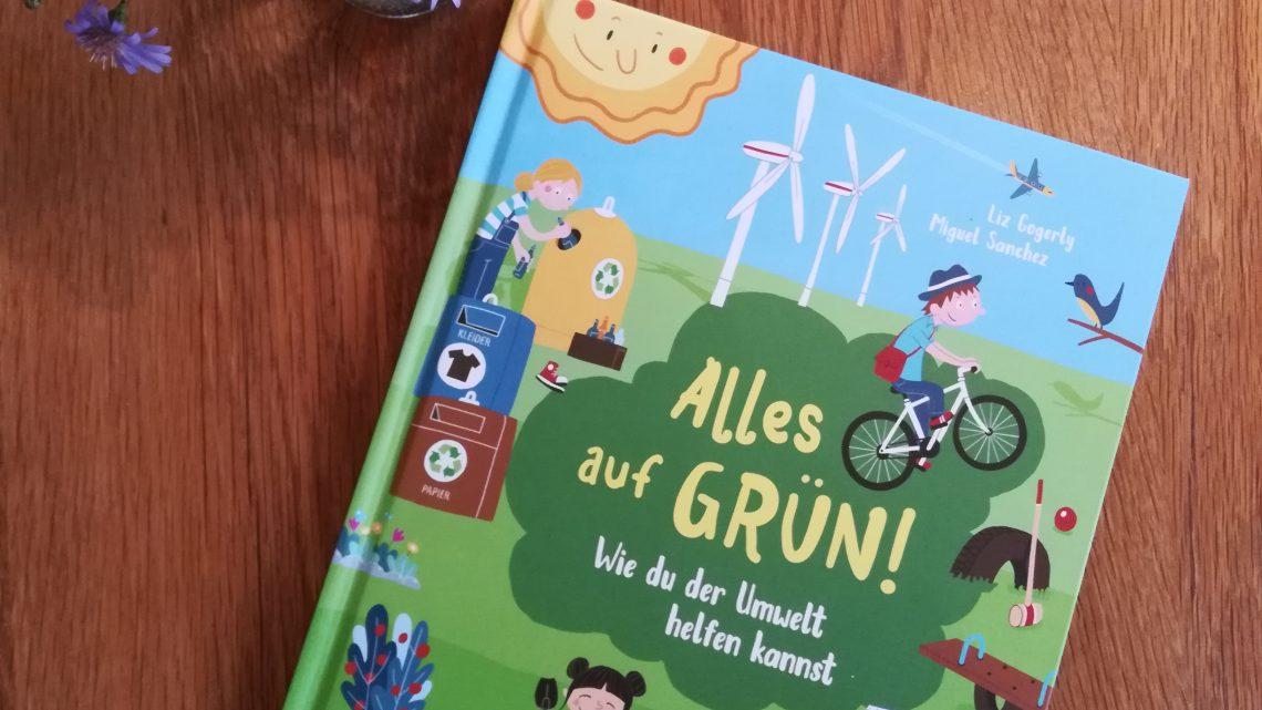 """Blogger for Future: """"Alles auf Grün. Wie du der Umwelt helfen kannst"""""""