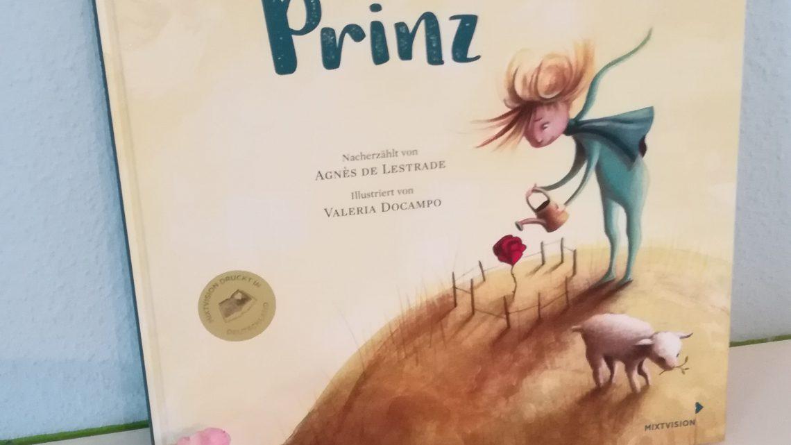 """Eine Nacherzählung: """"Der kleine Prinz"""" – Agnes de Lestrade, Valeria Docampo"""