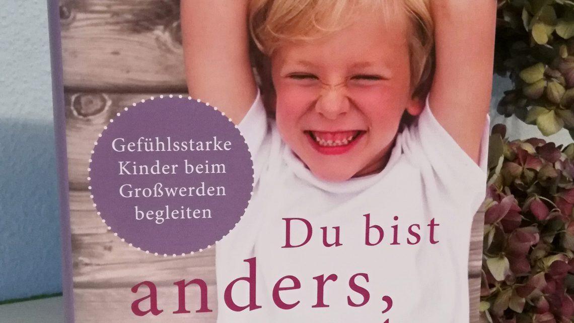 """Gefühlsstarke Kinder und das Größerwerden: """"Du bist anders, du bist gut"""" – Nora Imlau"""