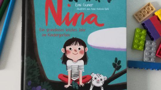 """""""Nina. Ein grandioses letztes Jahr im Kindergarten"""" – Emi Guner, Anne- Kathrin Behl"""