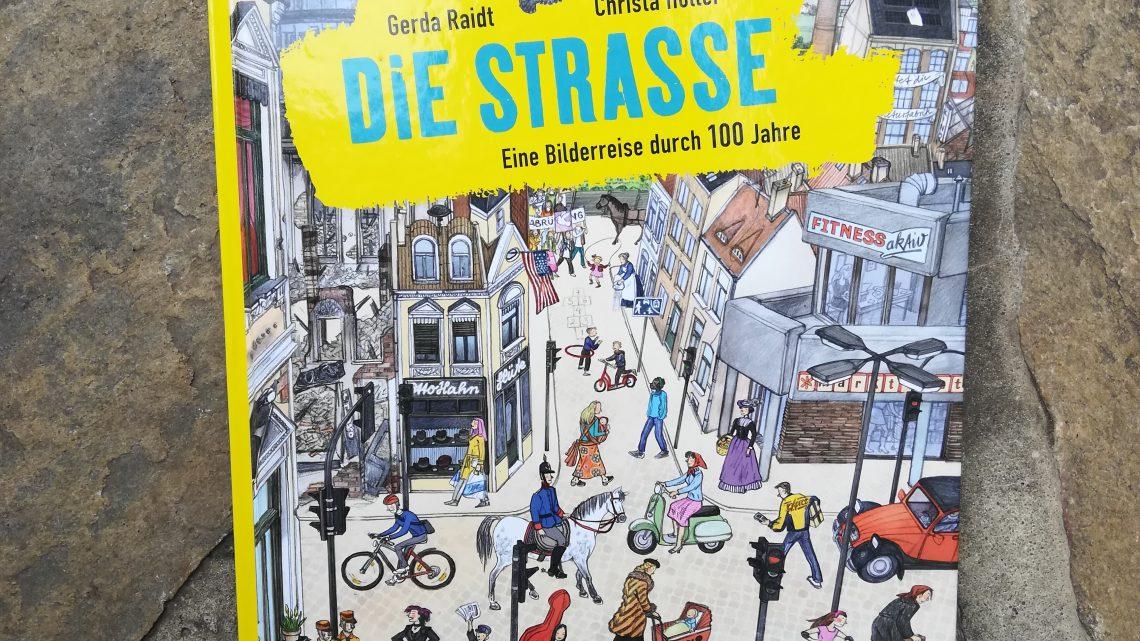 """""""Die Strasse. Eine Bilderreise durch 100 Jahre"""" – Gerda Raidt, Christa Holtei"""