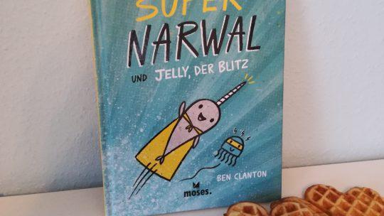 """Kinderbuchrunde Superhelden: """"Super Narwal und Jelly, der Blitz"""" – Ben Clanton"""