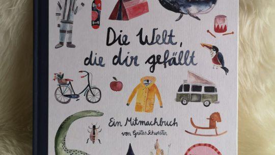 """""""Die Welt, die dir gefällt. Ein Mitmachbuch von Gretas Schwester"""" – Sarah Neuendorf"""