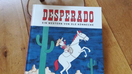"""Ein Western für Kindergartenkinder:  """"Desperado"""" – Ole Könnecke"""