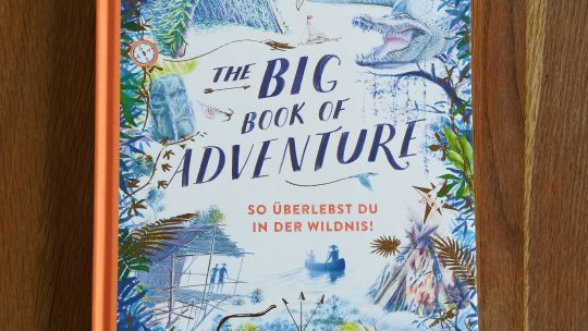 """The Big Book of Adventure. So überlebst du in der Wildnis"" – Teddy Keen"