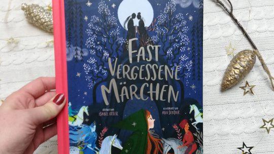 """Märchen mit starken Frauen: """"Fast vergessene Märchen"""" – Isabel Otter, Ana Sender"""