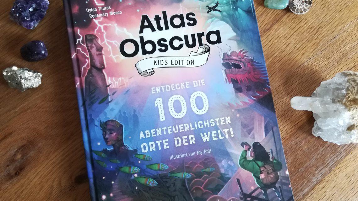 """""""Atlas Obscura. Kids Edition. Entdecke die 100 abenteuerlichsten Orte der Welt"""""""