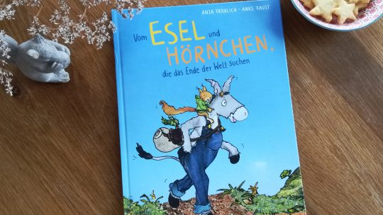 """""""Vom Esel und Hörnchen, die das Ende der Welt suchen"""" – Anja Fröhlich, Anke Faust"""