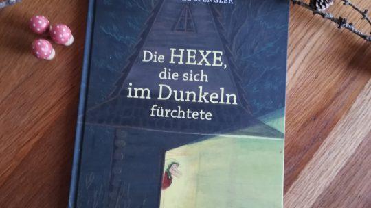 """""""Die Hexe, die sich im Dunkeln fürchtete"""" – Constanze Spengler"""