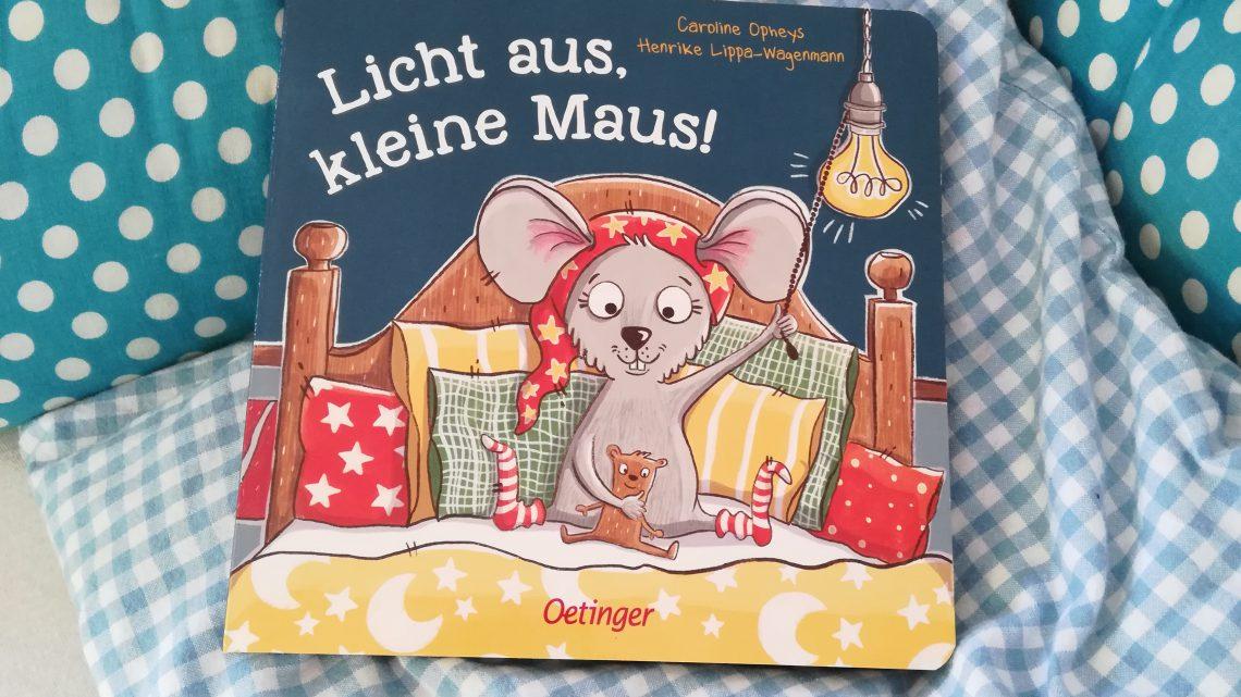 """Einschlafbuch für die Kleinsten: """"Licht aus, kleine Maus!"""" – Caroline Opheys, Henrike Lippa- Wagemann"""