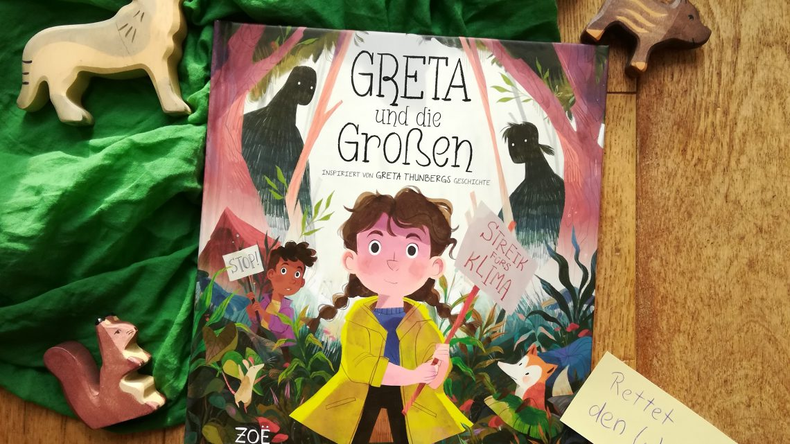 """""""Greta und die Großen. Inspiriert von Greta Thunbergs Geschichte"""" – Zoe Tucker, Zoe Persico"""