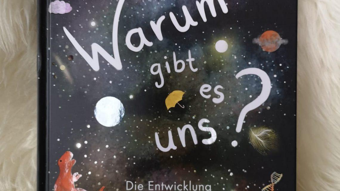 """Spannendes Sachbuch für Kinder: """"Warum gibt es uns? Die Entwicklung des Lebens vom Urknall bis zu dir"""""""