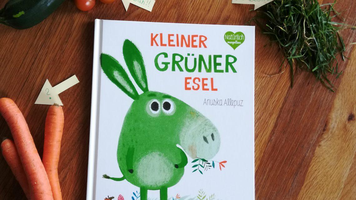 """Ein Bilderbuch für mäkelige Kinder: """"Kleiner grüner Esel"""" – Anuska Allepuz"""
