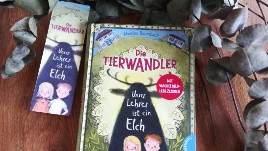 """Neue Reihe für Grundschulkinder: """"Die Tierwandler. Unser Lehrer ist ein Elch"""" – Martina Baumbach"""