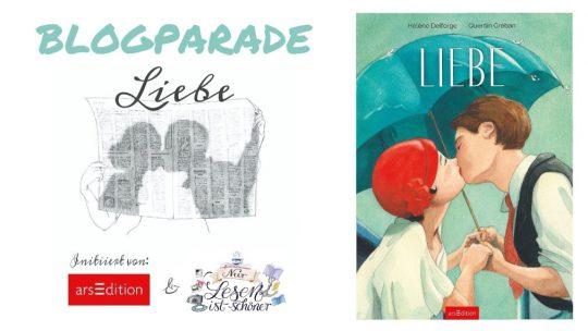 """Blogparade und Gewinnspiel: So wunderbar ist die """"Liebe"""" – ein Buch von Quentin Gréban und Hélène Delforge"""
