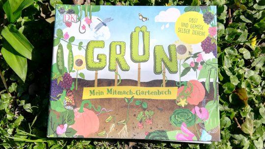 """Gärtnern mit Kindern: """"Grün. Mein Mitmach- Gartenbuch"""" – Ben Raskin"""