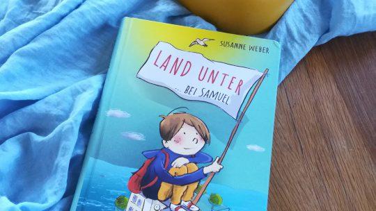 """""""Land unter… bei Samuel"""" – Susanne Weber, Susanne Göhlich"""