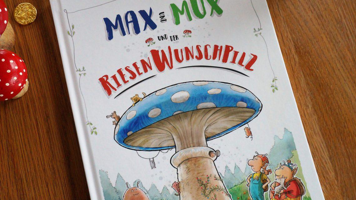 """""""Max und Mux und der Riesenwunschpilz"""" – Sven Maria Schröder"""