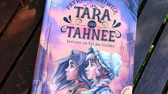 """""""Tara und Tahnee. Verloren im Tal des Goldes"""" – Patrick Hertweck"""