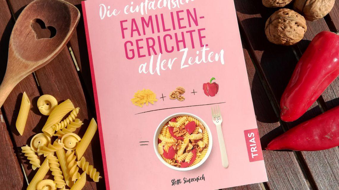 """""""Die einfachsten Familiengerichte aller Zeiten"""" – Steffi Sinzenich"""