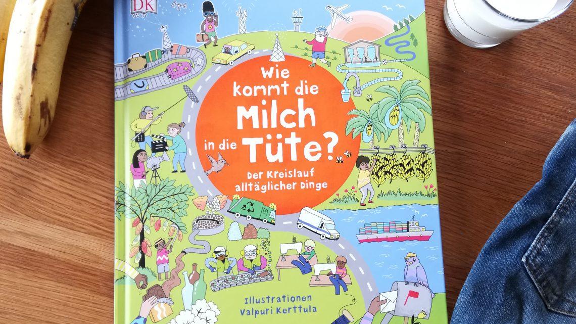 """""""Wie kommt die Milch in die Tüte? Der Kreislauf alltäglicher Dinge"""" – Libby Deutsch, Valpuri Kerttula"""