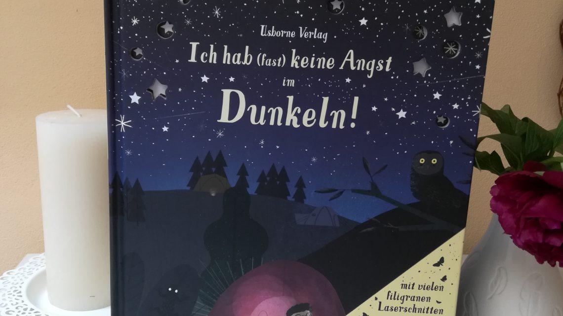 """""""Ich hab (fast) keine Angst im Dunkeln!"""" – Anna Milbourne, Daniel Rieley"""
