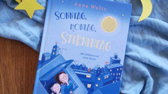 """""""Sonntag, Montag, Sternentag"""" – Anna Woltz, Lena Hesse"""