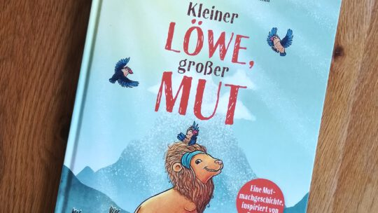 """Kleiner Löwe, großer Mut"" – Tom Belz, Carolin Helm, Alexandra Helm"