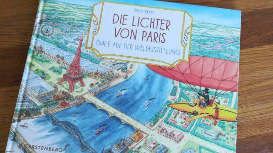"""""""Die Lichter von Paris. Émile auf der Weltausstellung"""" – Thilo Krapp"""