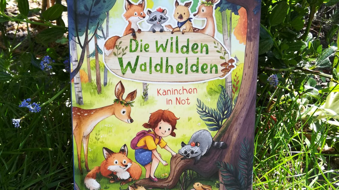 """Viel los im Waldkindergarten: """"Die wilden Waldhelden. Kaninchen in Not"""" – Andrea Schütze, Carola Sieverding"""